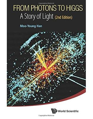 Libraria online eBookshop - From Photons To Higgs: A Story Of Light (2Nd Edition) -  Moo-Young Han - World Scientific