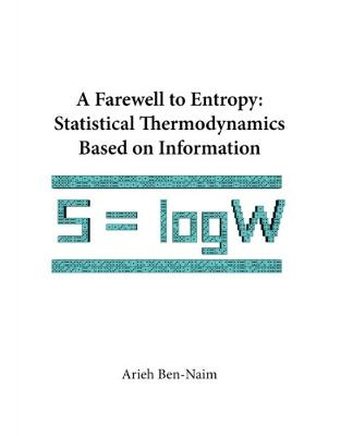 Libraria online eBookshop - Farewell To Entropy: Statistical Thermodynamics Based On Information - Arieh Ben-Naim - World Scientific