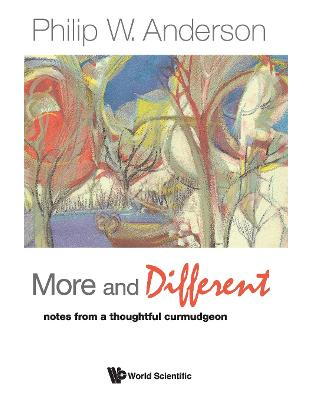 Libraria online eBookshop - More And Different: Notes From A Thoughtful Curmudgeon - Philip W Anderson  - World Scientific