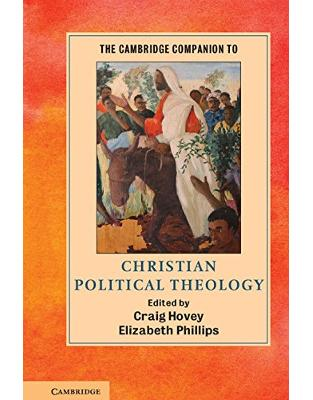 Libraria online eBookshop - The Cambridge Companion to Christian Political Theology (Cambridge Companions to Religion) - Craig Hovey, Elizabeth Phillips - Cambridge University Press