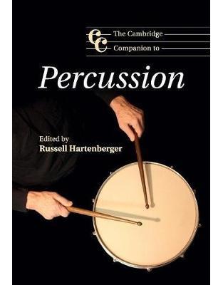Libraria online eBookshop - The Cambridge Companion to Percussion (Cambridge Companions to Music) - Russell Hartenberger  - Cambridge University Press