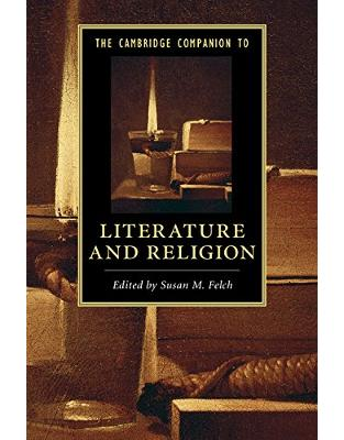 Libraria online eBookshop - The Cambridge Companion to Literature and Religion (Cambridge Companions to Literature) - Susan M. Felch  - Cambridge University Press