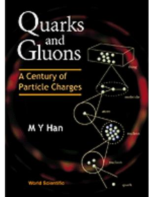 Libraria online eBookshop - Quarks and Gluons: A Century of Particle Charges - Han Moo-Young  - World Scientific