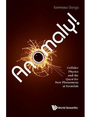 Libraria online eBookshop - Anomaly! Collider Physics and the Quest for New Phenomena at Fermilab - Tommaso Dorigo  - World Scientific