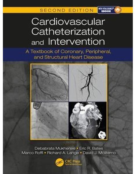 Libraria online eBookshop - Cardiovascular Catheterization and Intervention: A Textbook, Second Edition - Debabrata Mukherjee, Eric R. Bates, Marco Roffi, Richard A. Lange, David J. Moliterno - CRC press
