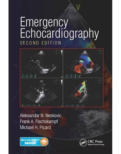 Libraria online eBookshop - Emergency Echocardiography, Second Edition - Aleksandar N. Neskovic, Frank A. Flachskampf, Michael H. Picard - CRC press
