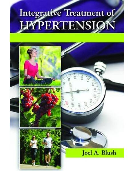 Libraria online eBookshop - Integrative Treatment of Hypertension: A Clinical and Mechanistic Approach - Joel A. Blush - CRC press