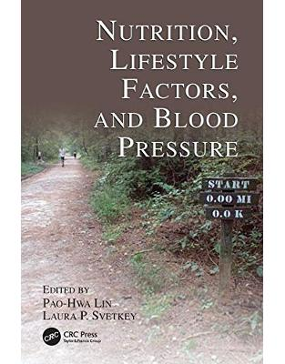 Libraria online eBookshop - Nutrition, Lifestyle Factors, and Blood Pressure - Pao-Hwa Lin, Laura P. Svetkey - CRC press