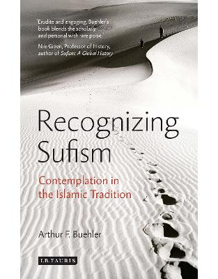 Libraria online eBookshop - Recognizing Sufism: Contemplation in the Islamic Tradition - Arthur F. Buehler - I.B. Tauris