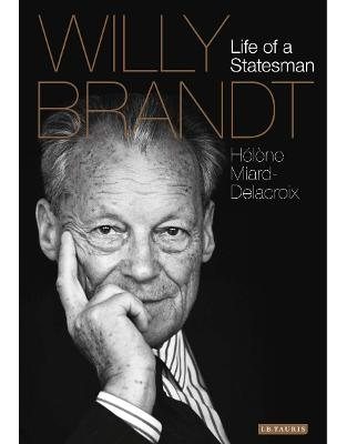 Libraria online eBookshop - Willy Brandt: Life of a Statesman -  Helene Miard-Delacroix  - I.B. Tauris