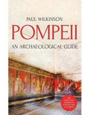 Libraria online eBookshop - Pompeii: An Archaeological Guide -  Paul Wilkinson  - I.B.Tauris