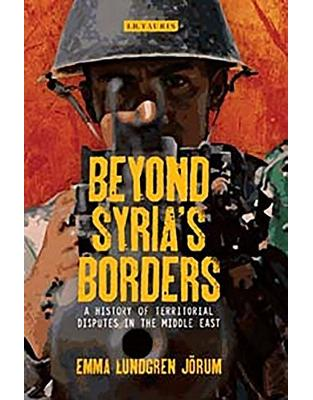Libraria online eBookshop - Beyond Syrias Borders - Emma Lundgren Jörum - I.B.Tauris