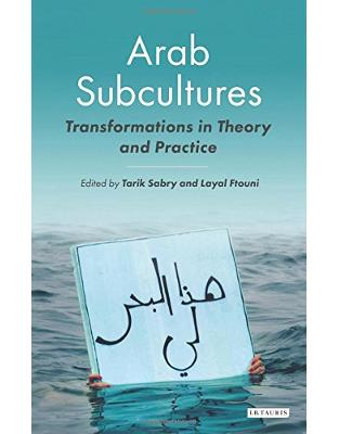 Libraria online eBookshop - Arab Subcultures (Library of Modern Middle East Studies) -  Tarik Sabry and Layal Ftouni  - I.B.Tauris