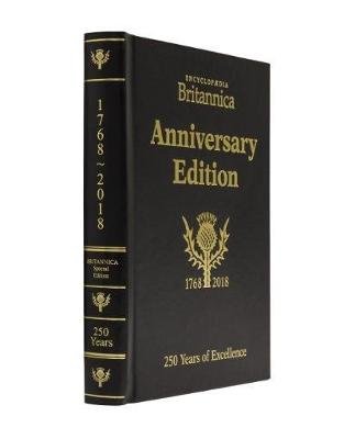 Britannica's 250th Anniversary Collector's Edition 2018: 250 Years of Excellence (1768-2018)