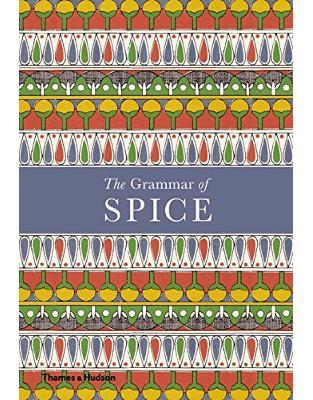Libraria online eBookshop - The Grammar of Spice - Caz Hildebrand - Thames and Hudson Ltd