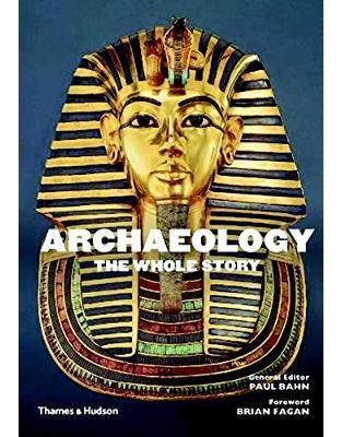 Libraria online eBookshop - Archaeology: The Whole Story -  Paul Bahn, Brian Fagan  - Thames and Hudson Ltd