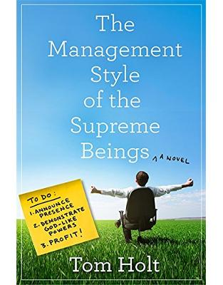 Libraria online eBookshop - The Management Style of the Supreme Beings  - Tom Holt - Orbit