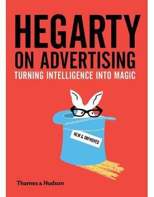 Libraria online eBookshop - Hegarty on Advertising: Turning Intelligence into Magic  - John Hegarty - Thames and Hudson Ltd