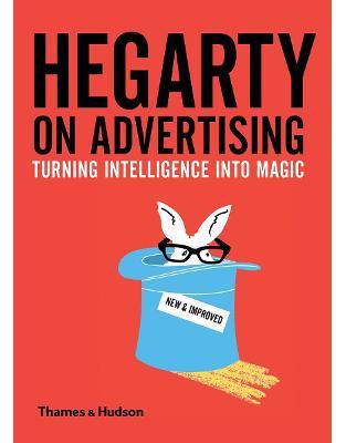 Libraria online eBookshop - Hegarty on Advertising: Turning Intelligence into Magic  - John Hegarty - Thames and Hudson Ltd