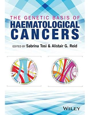 Libraria online eBookshop - The Genetic Basis of Haematological Cancers - Sabrina Tosi,‎ Alistair G. Reid  - Wiley-Blackwell