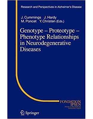 Genotype - Proteotype - Phenotype Relationships in Neurodegenerative Diseases