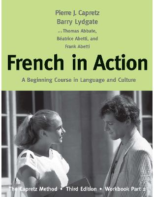 Libraria online eBookshop - French in Action, Workbook, Part 2. A Beginning Course in Language and Culture: The Capretz Method - Capretz Pierre| Abetti Beatrice| Germain Marie-Odile| Lydgate Barry - Yale University Press
