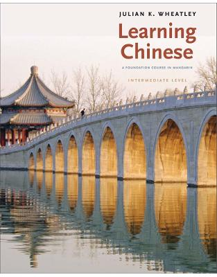 Learning Chinese. A Foundation Course in Mandarin: Intermediate Level