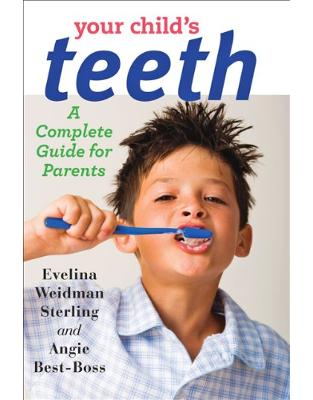 Your Child's Teeth. A Complete Guide for Parents