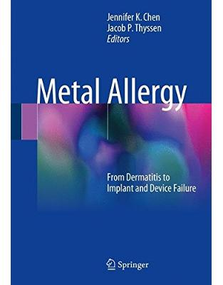 Libraria online eBookshop - Metal Allergy: From Dermatitis to Implant and Device Failure -  Jennifer K Chen ,‎ Jacob P. Thyssen - Springer