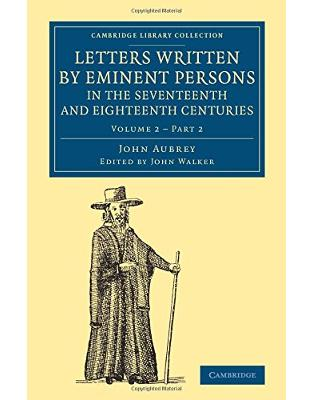 Letters Written by Eminent Persons in the Seventeenth and Eighteenth Centuries 2 Volume Set: Letters Written by Eminent Persons in the Seventeenth and ... - British and Irish History, General)