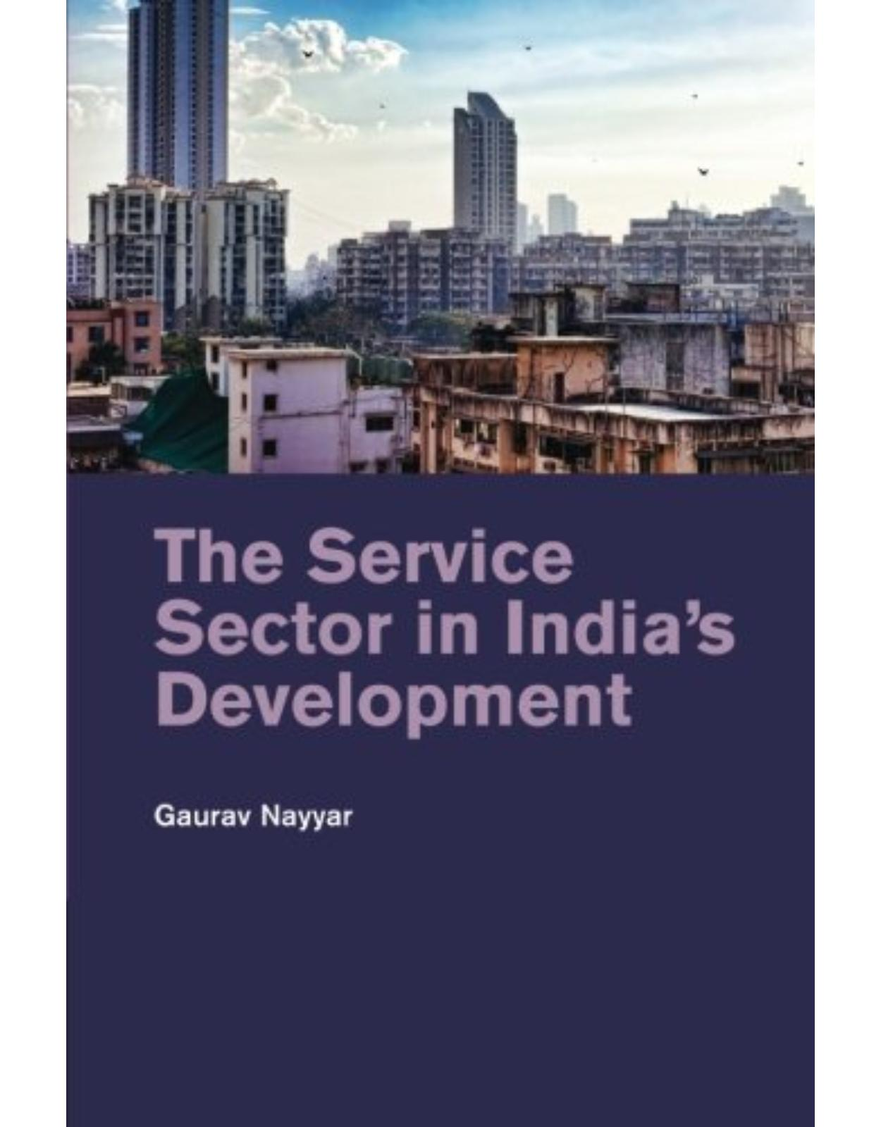 The Service Sector in IndiaÂ's Development