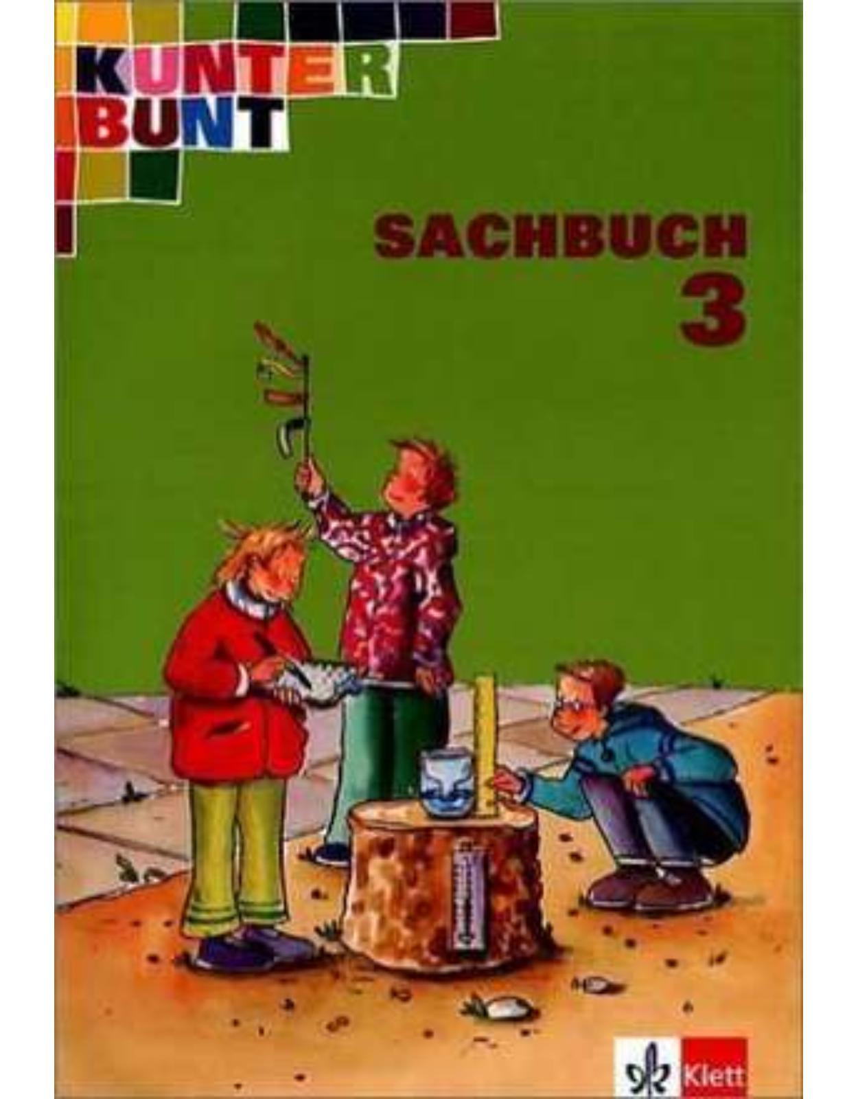 Kunterbunt. Sachbuch 3. Schülerbuch. Neubearbeitung.