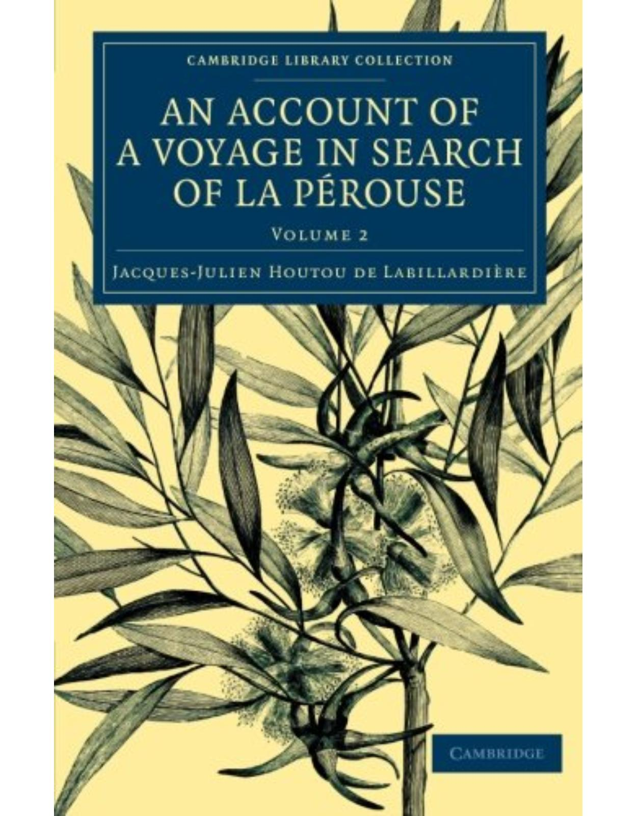 An Account of a Voyage in Search of La Pérouse 2 Volume Set: An Account of a Voyage in Search ofLa Pérouse: Undertaken by Order of the Constituent ... Library Collection - Maritime Exploration)