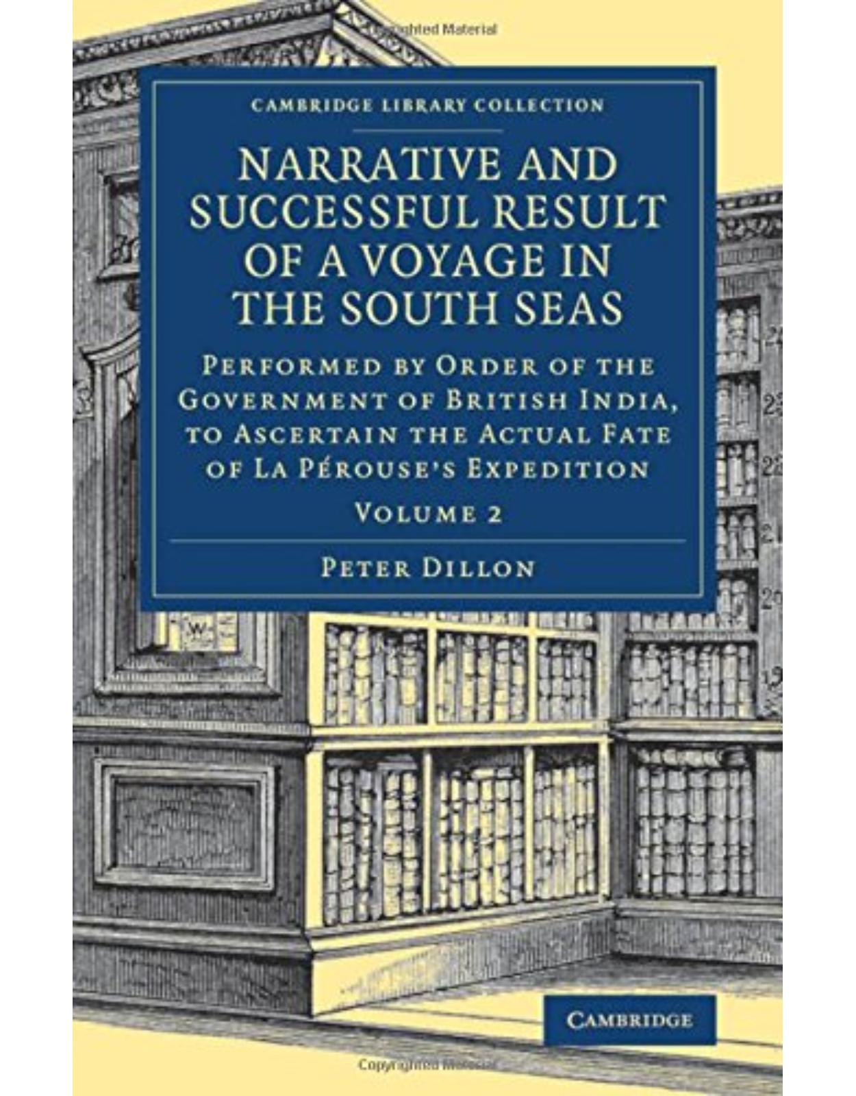 Narrative and Successful Result of a Voyage in the South Seas 2 Volume Set: Narrative and Successful Result of a Voyage in the South Seas: Performed ... Library Collection - Maritime Exploration)