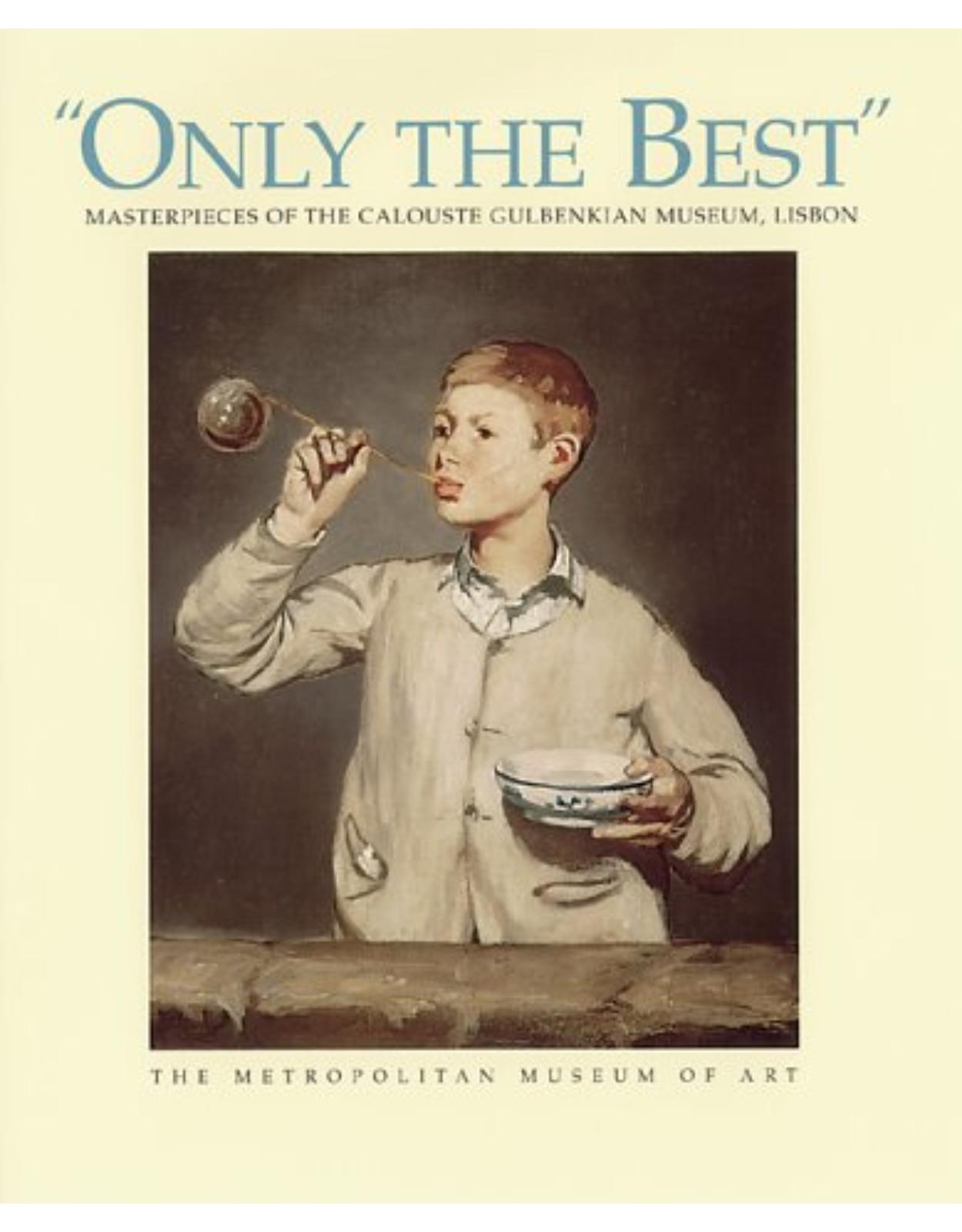 Only the Best: Masterpieces of the Calouste Gulbenkian Museum, Lisbon