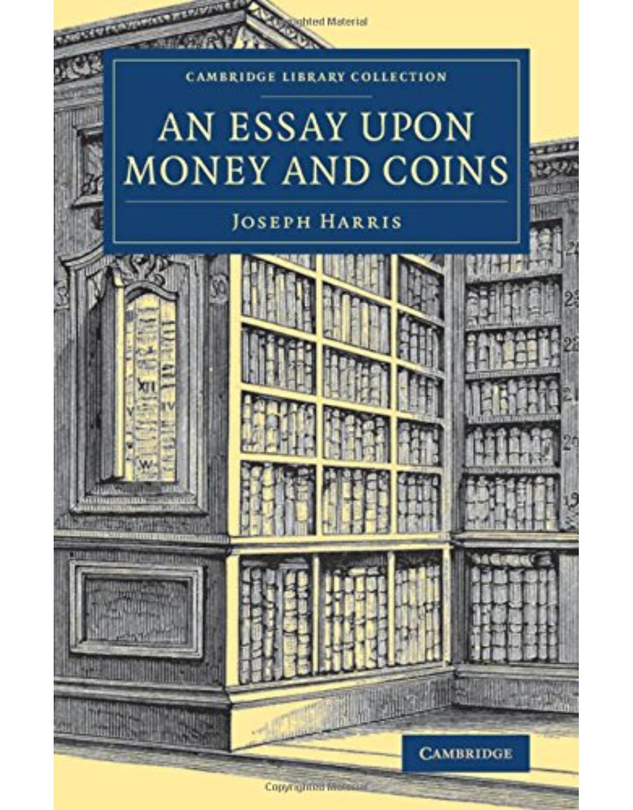 An Essay upon Money and Coins (Cambridge Library Collection - British & Irish History, 17th & 18th Centuries)