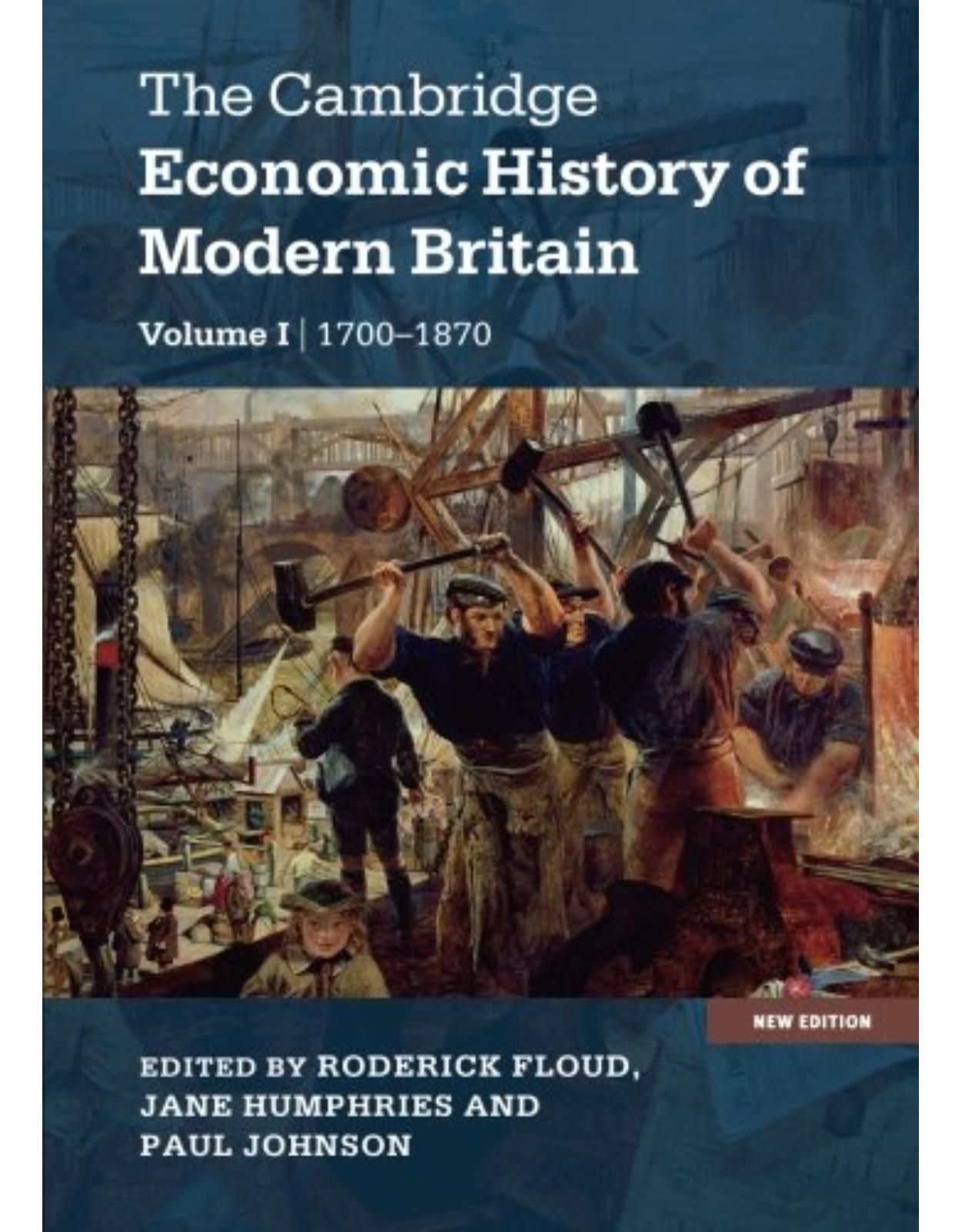 The Cambridge Economic History of Modern Britain: Volume 1