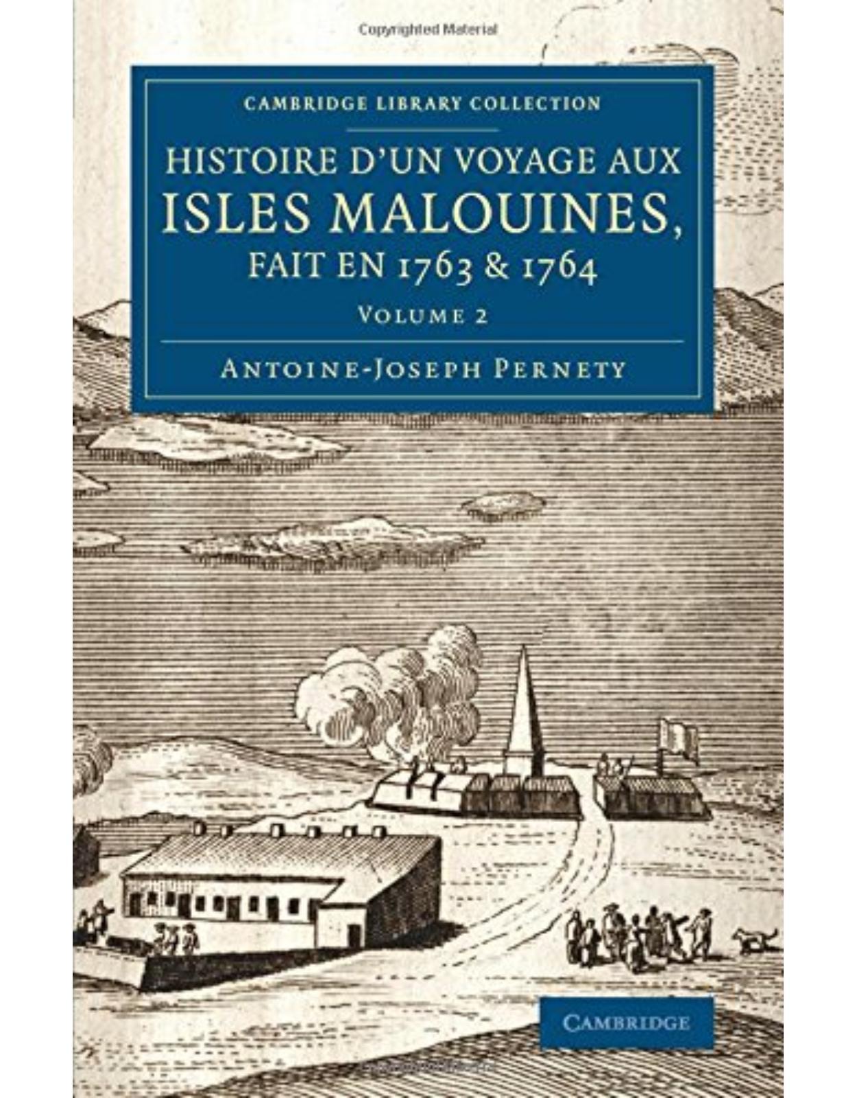 Histoire d'un voyage aux isles Malouines, fait en 1763 & 1764 2 Volume set: Histoire d'un voyage aux isles Malouines, fait en 1763 & 1764: Avec des ... Library Collection - Maritime Exploration)