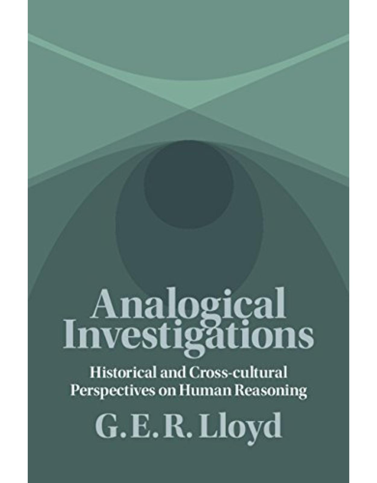 Analogical Investigations: Historical and Cross-Cultural Perspectives on Human Reasoning