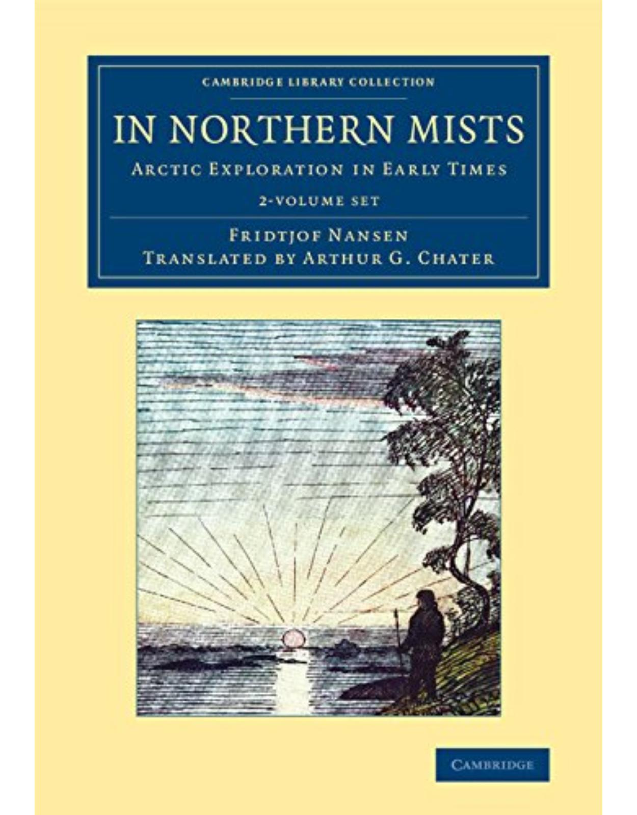In Northern Mists 2 Volume Set: Arctic Exploration in Early Times (Cambridge Library Collection - Polar Exploration)