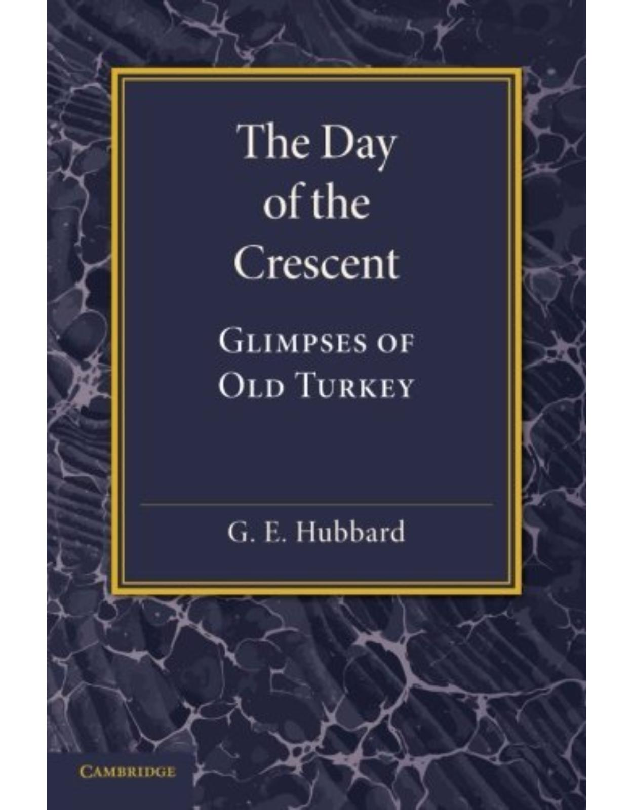 The Day of the Crescent: Glimpses of Old Turkey