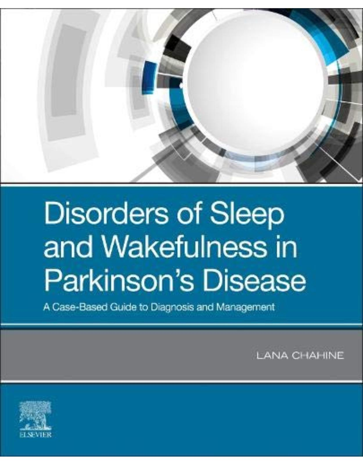 Disorders of Sleep and Wakefulness in Parkinson's Disease, A Case-Based Guide to Diagnosis and Management