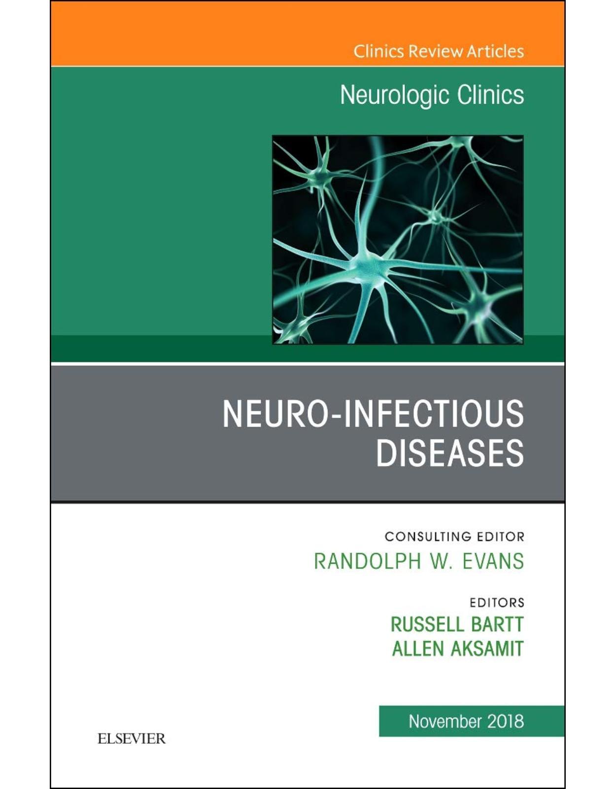 Neuro-Infectious Diseases, An Issue of Neurologic Clinics, Volume 36-4