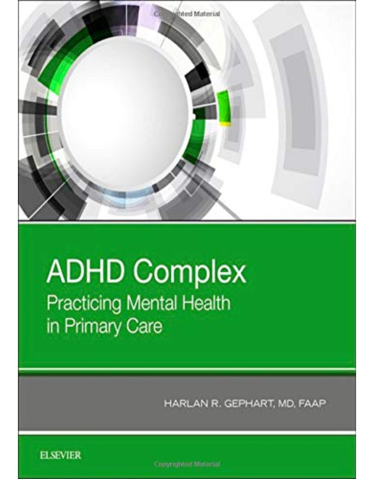ADHD Complex, Practicing Mental Health in Primary Care