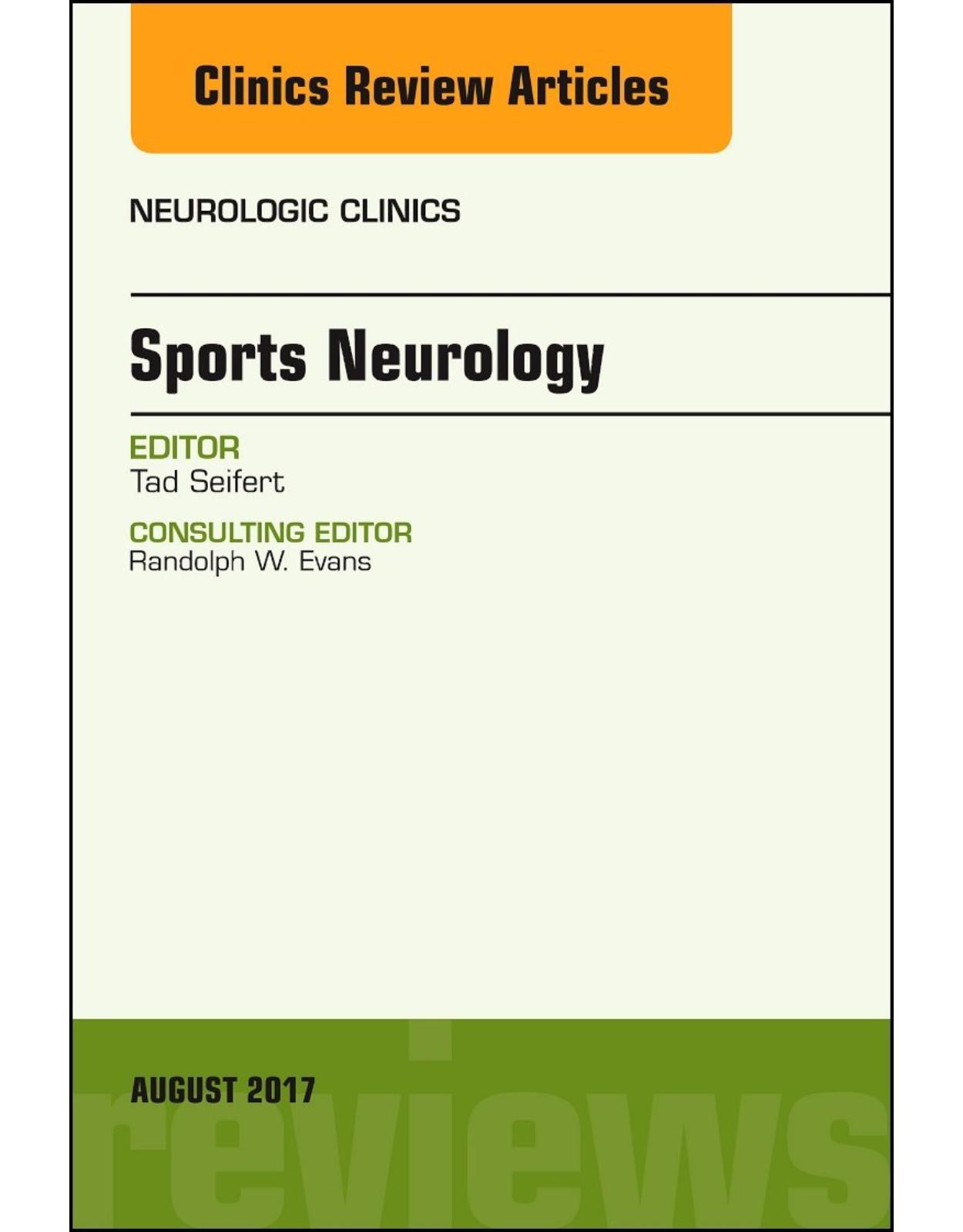 Sports Neurology, An Issue of Neurologic Clinics, Volume 35-3