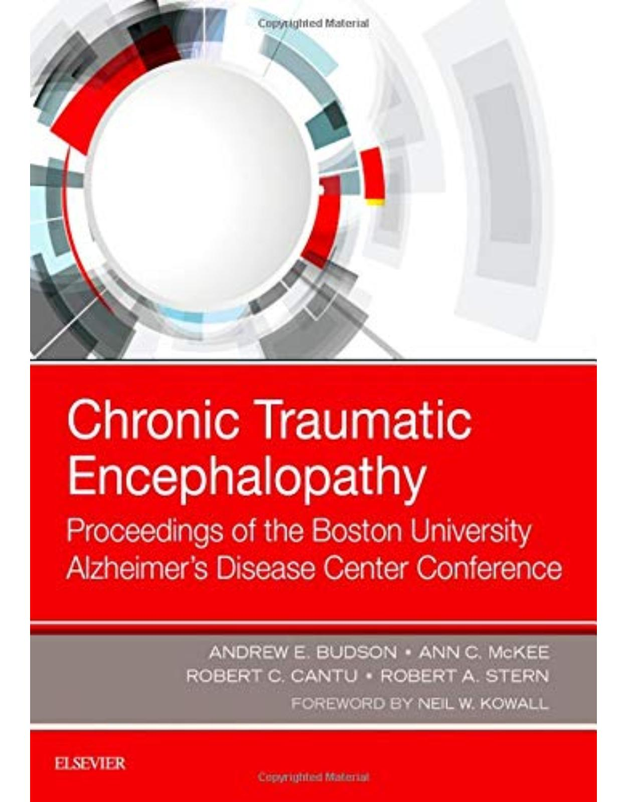 Chronic Traumatic Encephalopathy, Proceedings of the Boston University Alzheimer�s Disease Center Conference
