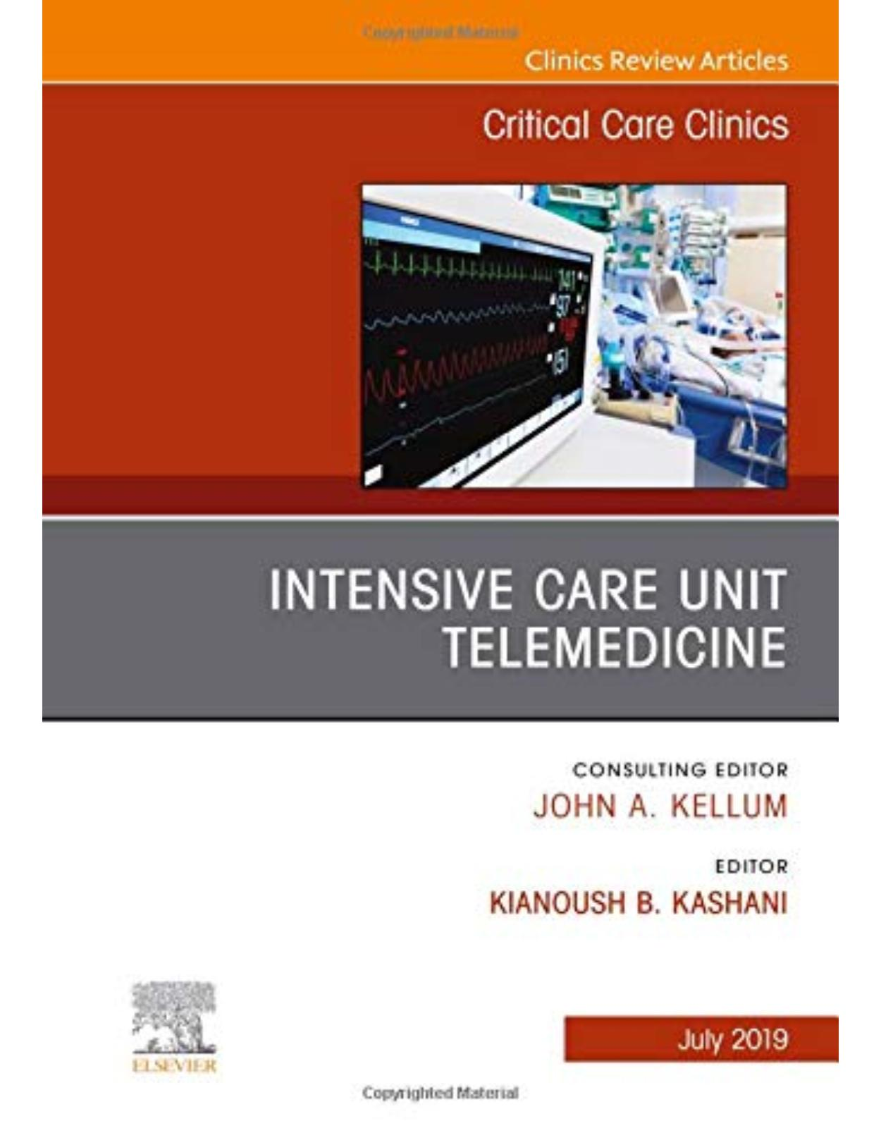 Intensive Care Unit Telemedicine, An Issue of Critical Care Clinics, Volume 35-3