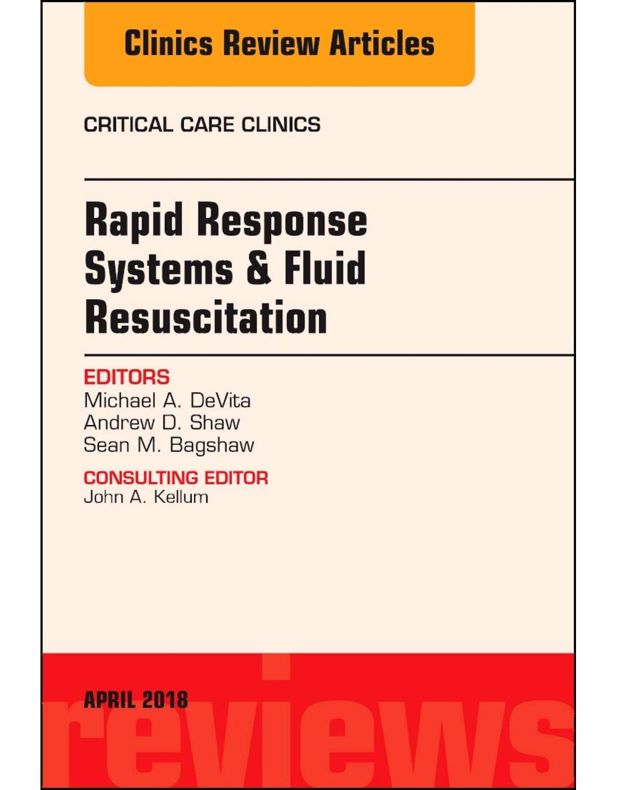 Rapid Response Systems/Fluid Resuscitation, An Issue of Critical Care Clinics, Volume 34-2