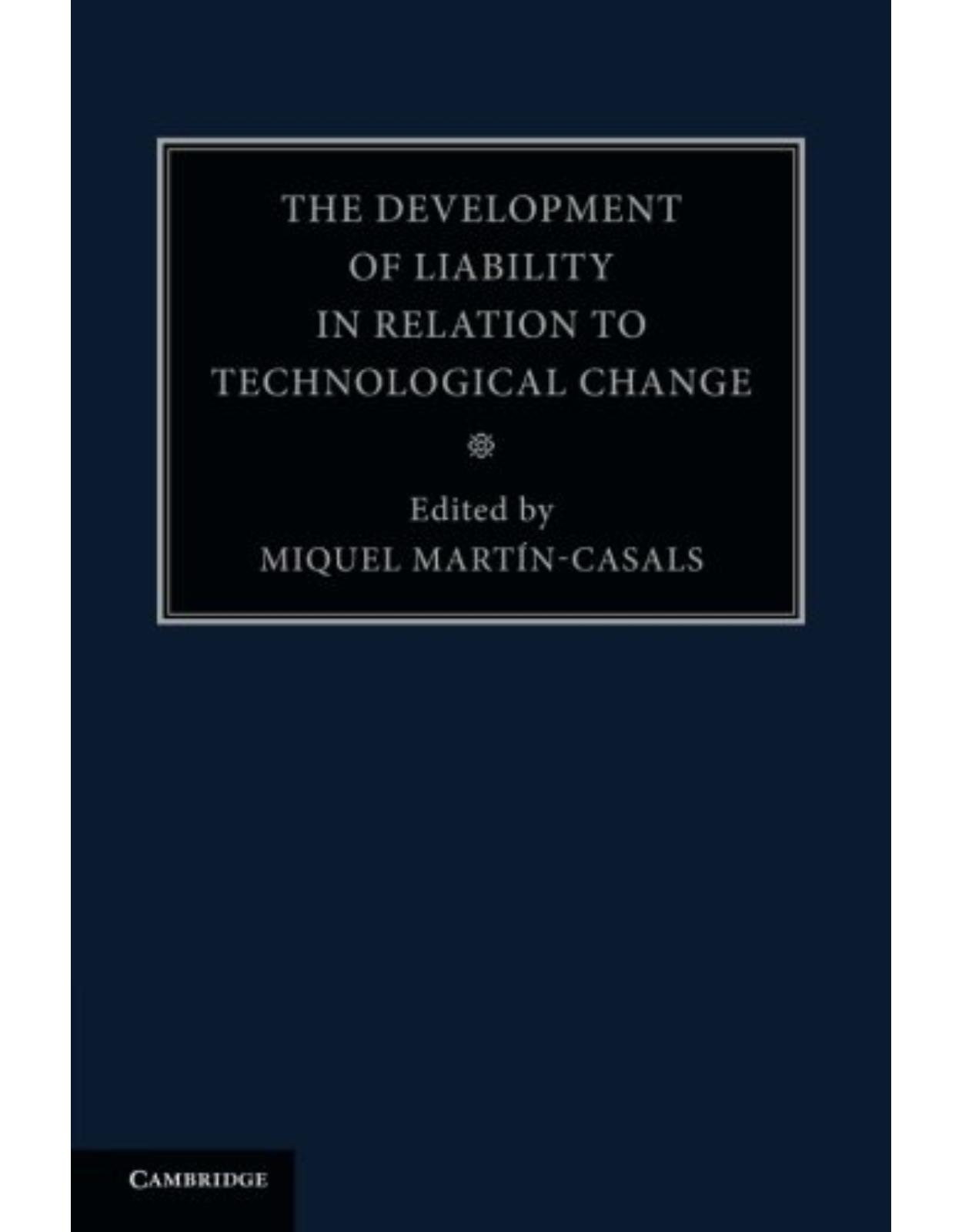 The Development of Liability in Relation to Technological Change: Volume 4