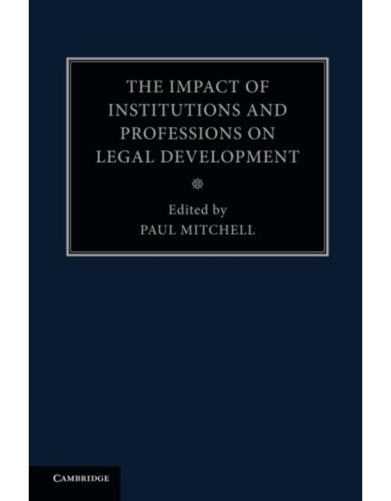 The Impact of Institutions and Professions on Legal Development: Volume 8